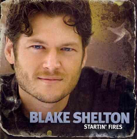 STARTIN FIRES BY SHELTON,BLAKE (CD)