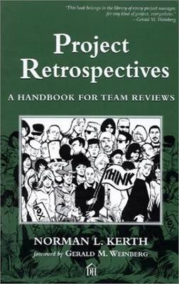 Project Retrospectives By Kerth, Norman L.